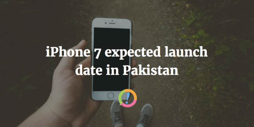 iphone 7 launch date pakistan
