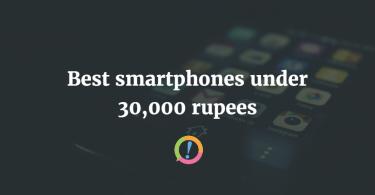 Best phones under 30,000
