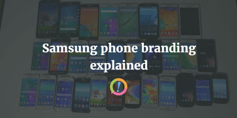 Samsung phone branding explained
