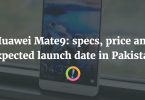 Huawei Mate9: specs, price and expected launch date in Pakistan