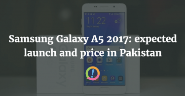 Samsung Galaxy A5 2017: expected launch and price in Pakistan