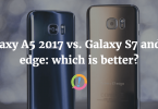 Galaxy A5 2017 vs. Galaxy S7 and S7 edge: which is better?