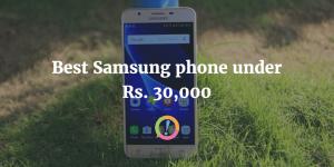 Best Samsung phone under Rs. 30,000
